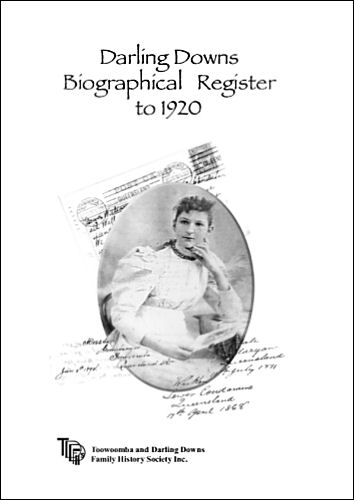 Darling Downs Biographical Register to 1920